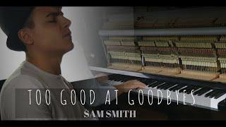 Sam Smith - Too Good At Goodbyes (Piano Cover)