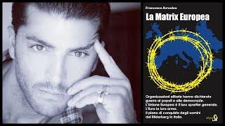 La matrix europea - intervista a francesco amodeo (parte 1)