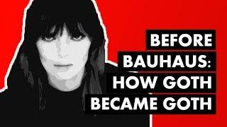 Before Bauhaus: How Goth Became Goth