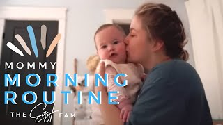 mommy morning routine | the east family