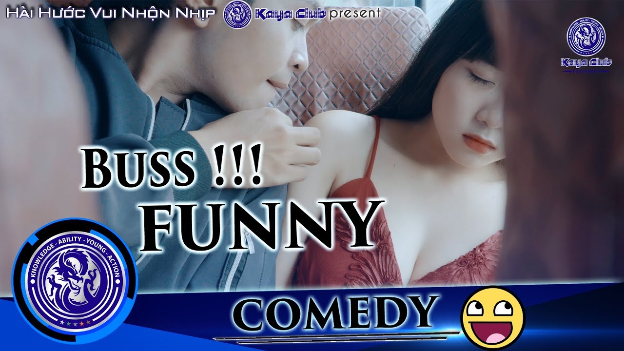 CHUYẾN XE NHẠY CẢM ! ( Bus Funny ) – Hài Hước Vui Nhộn Nhịp | KAYAclub 4K
