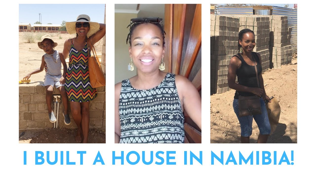 WE BUILT A HOUSE! | NAMIBIA HOMEOWNERS