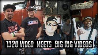 1320 Video meets Big Rig Videos