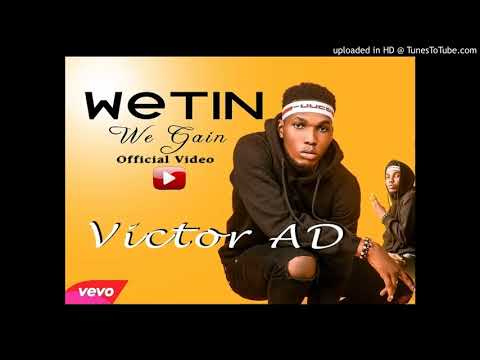 Victor AD -Wetin We Gain (Official Video)