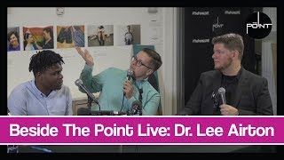 Beside The Point Live: Dr. Lee Airton