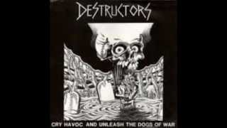 DESTRUCTORS - Cry Havoc And Unleash The Dogs Of War (FULL ALBUM)