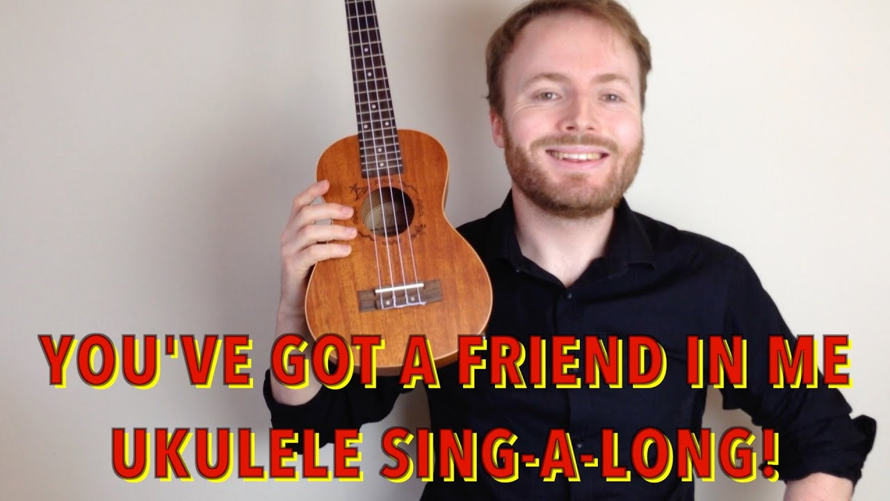 Youve Got A Friend In Me Randy Newmantoy Story Ukulele