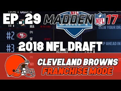 "Madden NFL 17 Browns Franchise ep. 29 - ""2018 NFL Draft"" (Full w/ Live Commentary)"