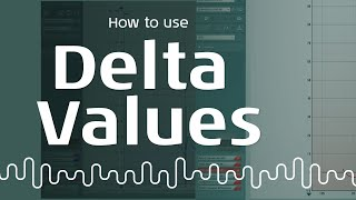 How to use Delta Values