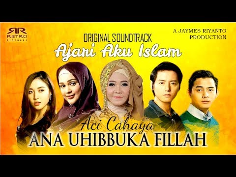 Aci Cahaya - Ana Uhibbuka Fillah - OST Ajari Aku Islam [Official Music Video]
