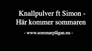 Knallpulver ft Simon - Här Kommer Sommaren (Sommarplåga 2012)