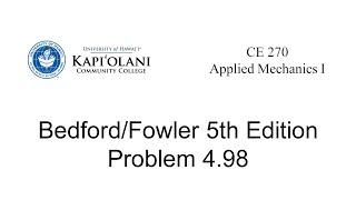 Engineering Mechanics: Statics, Problem 4.98 From Bedford/Fowler 5th Edition
