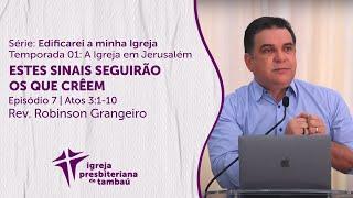 Estes sinais seguirão os que crêem - At 3:1-10 | Robinson Grangeiro | IPTambaú | 04/07/2021