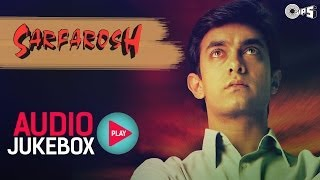 Sarfarosh - Full Songs Jukebox | Aamir Khan, Sonali Bendre, Jatin Lalit