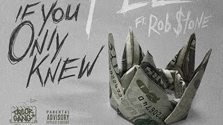 If You Only Knew (feat. Rob $tone)