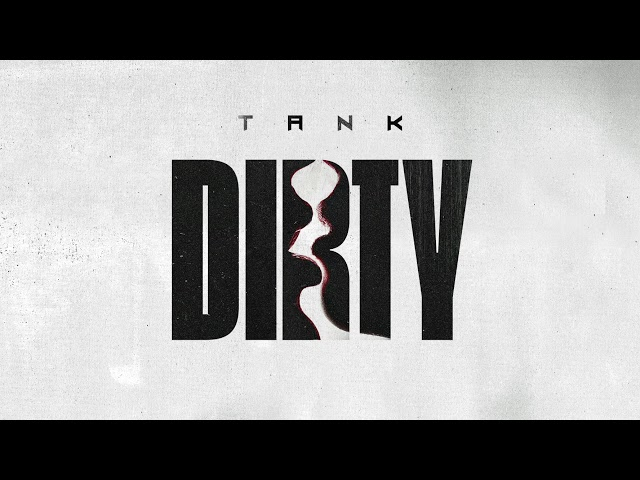 dirty download tank