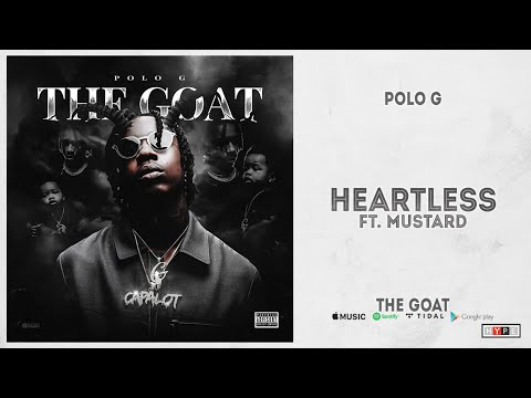 """Polo G – """"Heartless"""" Ft. Mustard (The Goat)"""