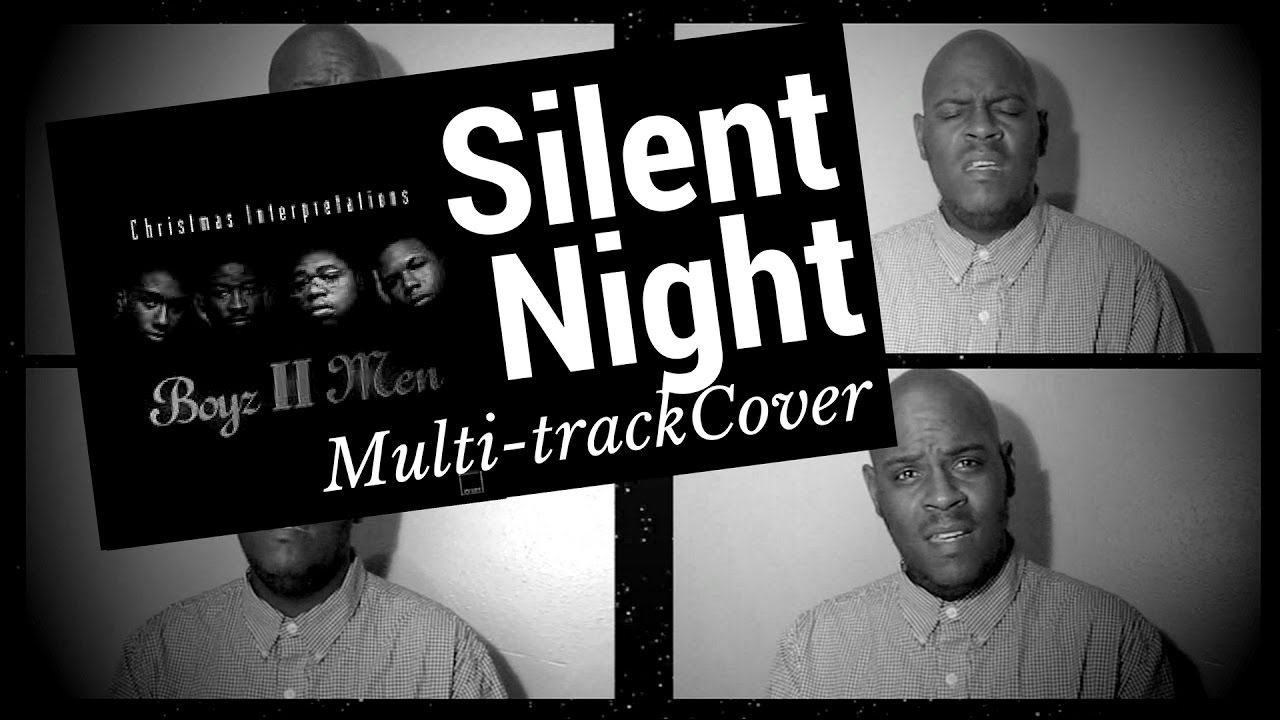 silent night a cappella multitrack cover boyz ii men christmas interpretations - Boys To Men Christmas