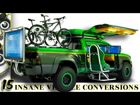 15 INSANE VEHICLE CONVERSIONS YOU WON'T BELIEVE