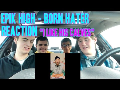 "Epik High - Born Hater MV Reaction (Non-Kpop fan) ""I Like his Calves"""