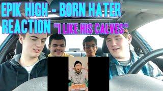 "Video Epik High - Born Hater MV Reaction (Non-Kpop fan) ""I Like his Calves"" download MP3, 3GP, MP4, WEBM, AVI, FLV Juli 2018"
