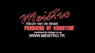 Meistro ft. Smootchy - Doper dan mn crack