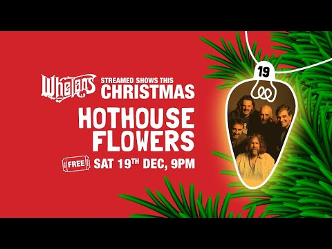 Hothouse Flowers LIVE from Whelan's