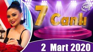 7 Canlı - İzzət Bağırov, Cığatel İsaqızı, Zöhrə Abdullayeva (02.03.2020)