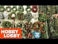 CHRISTMAS 2018 AT HOBBY LOBBY - WREATHS AND GARLAND - Christmas Shopping Decorations Home Decor