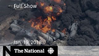 The National for January 19, 2018 - Lac-Mégantic, Bruce McArthur, Government Shutdown