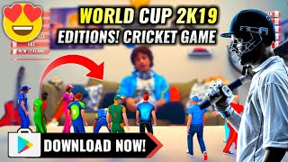 World Cup 2k19 Editions! Cricket Game For Android | Full Hd Download Now! Must Watch