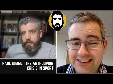 The Anti-Doping Crisis In Sport Conversation With Paul Dimeo   Luke Thomas