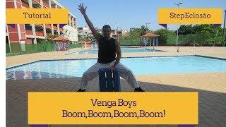 Venga Boys - Boom Boom Boom Boom! - Tutorial - Step Eclosão