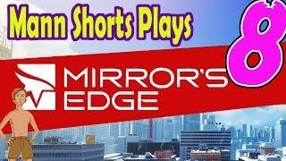 Mann Shorts Plays - Mirror's Edge Part 8: Pistol Drones