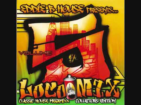 Loco mix vol 5 eddie b house 90 39 s latin house ghetto for Classic 90s house vol 2