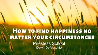 How to find happiness no matter your circumstances ❤️