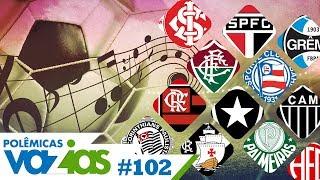 Baixar O HINO MAIS BONITO DO FUTEBOL BRASILEIRO - POLÊMICAS VAZIAS #102