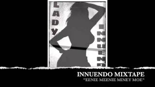 """EENIE MEENIE MINIE MOE"" #INNUENDO POWERED BY SKRILLA SKRATCH"