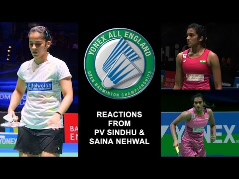All England Open Badminton Championships 2017 ~ PV Sindhu and Saina Nehwal