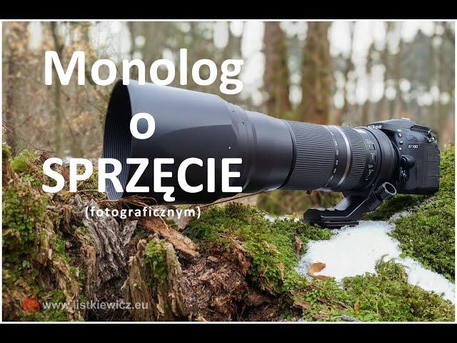 Monolog o sprzęcie (fotograficznym) | fotografuj #zemną