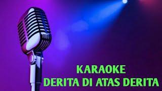 Download lagu KARAOKE DERITA DI ATAS DERITA MP3