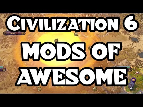 Civilization 6: Three Mods of AWESOME!