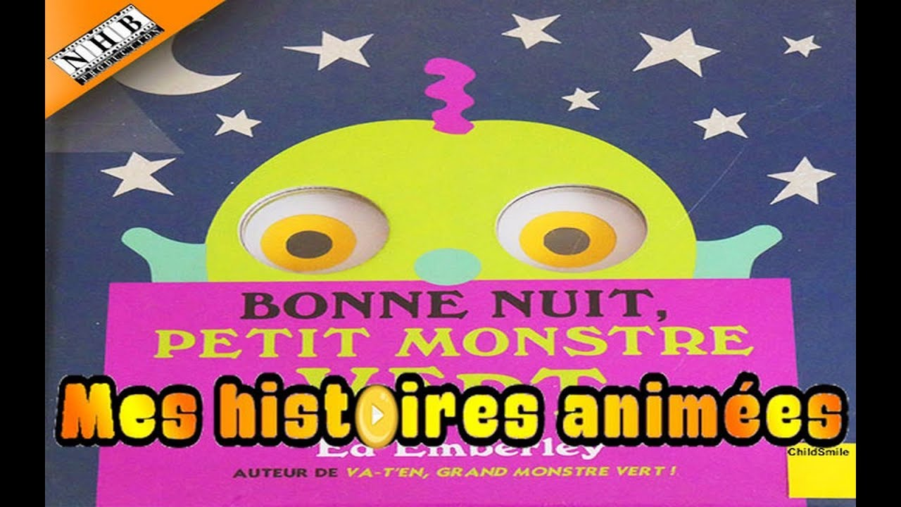 Bonne Nuit Petit Monstre Vert Mes Histoires Animees 04 Childsmile Family Youtube