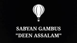 Download Lagu Sabyan Gambus (DEEN ASSALAM) Mp3