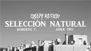 Creepy as Fuck: SELECCIÓN NATURAL