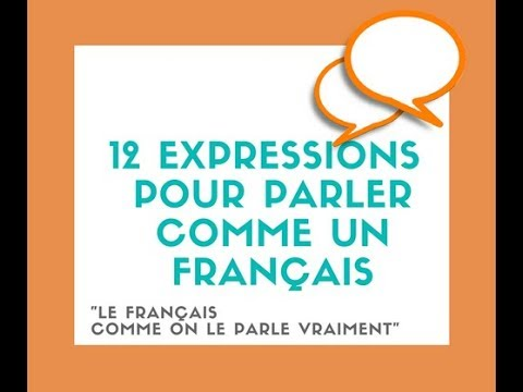 12 expressions pour parler comme un Français