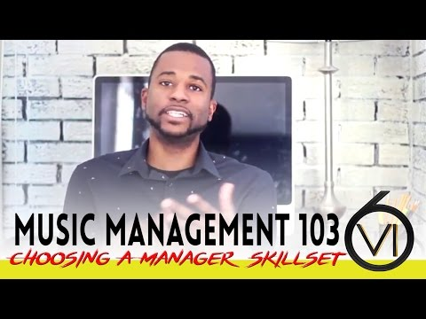 Ep 31  Music Management 103: Choosing A Manager Skillset