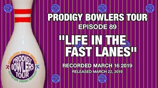 PRODIGY BOWLERS TOUR -- 03-16-2019 -- Life In the Fast Lanes