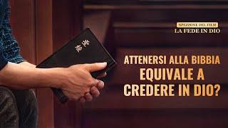 La fede in Dio il  filmato – Attenersi alla Bibbia equivale a credere nel Signore?