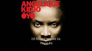 Dil Main Chupake Payar Ka by Angelique Kidjo